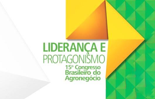 Debate marcou o 15º Congresso Brasileiro do Agronegócio
