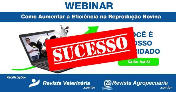 Sucesso! Webinar na área de Reprodução e Nutrição Bovina